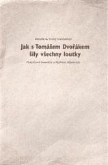 Zdeněk Tichý: Jak s Tomášem Dvořákem šily všechny loutky - Pimprlová komedie o čtyřech dějstvích