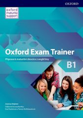Oxford Oxford Exam Trainer B1 Student´s Book (Czech Edition)