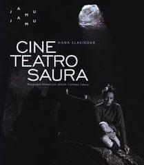 Hana Slavíková: Cine teatro Saura - Putování filmovým dílem Carlose Saury