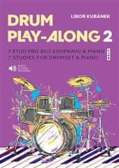 Libor Kubánek: Drum Play-Along 2 - 7 etud pro bicí soupravu & piano