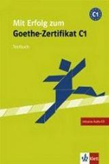Mit Erfolg zum Goethe-Zertifikat C1: Testbuch, m. 2 Audio-CDs
