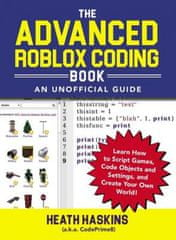 Advanced Roblox Coding Book: An Unofficial Guide