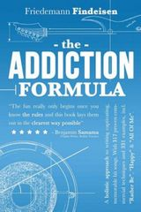 The Addiction Formula: A Holistic Approach to Writing Captivating, Memorable Hit Songs. With 317 Proven Commercial Techniques & 331 Examples, (Kniha)