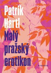 Hartl Patrik: Malý pražský erotikon