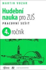 Martin Vozar: Hudební nauka pro ZUŠ 4. ročník - Pracovní sešit