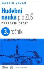 Martin Vozar: Hudební nauka pro ZUŠ 3. ročník - Pracovní sešit
