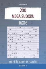 Mega Sudoku - 200 Hard to Master Puzzles 16x16 vol.11