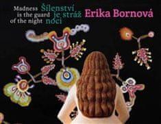Erika Bornová - Šílenství je stráž noci - Madness is the Guard of the Night