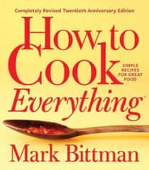 How to Cook Everything: Completely Revised Twentieth Anniversary Edition