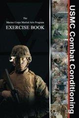 USMC Combat Conditioning: Marine Corps Martial Arts Program Exercise Book